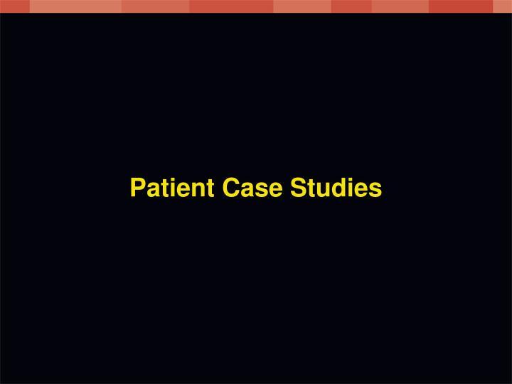 Patient Case Studies