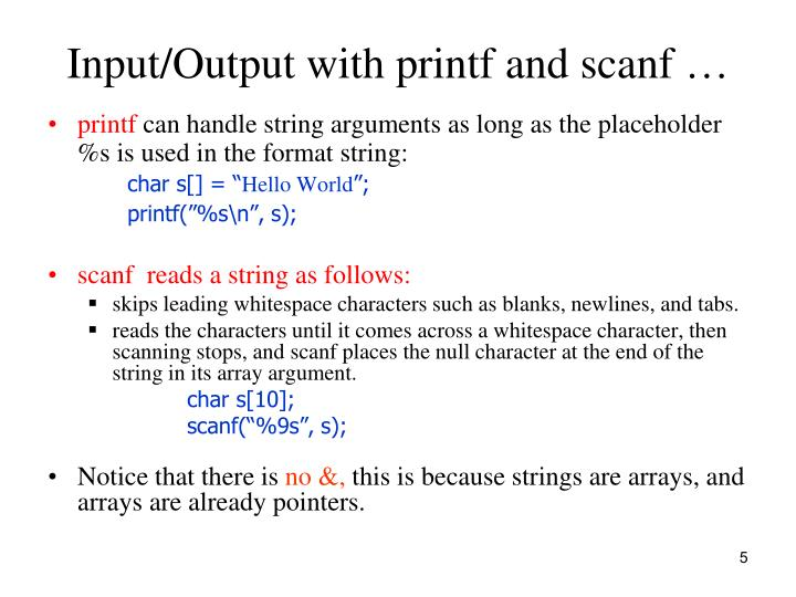 Input/Output with printf and scanf …