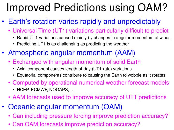 Improved predictions using oam