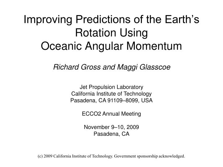 improving predictions of the earth s rotation using oceanic angular momentum