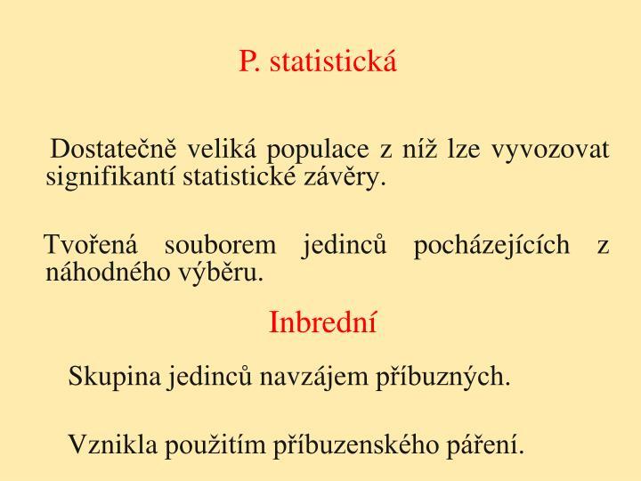 P. statistická