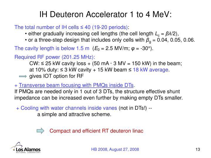 IH Deuteron Accelerator 1 to 4 MeV: