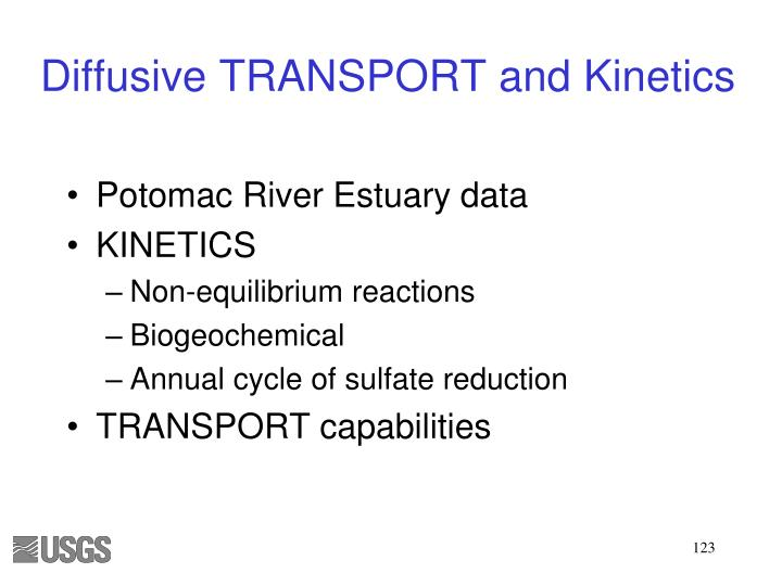Diffusive TRANSPORT and Kinetics