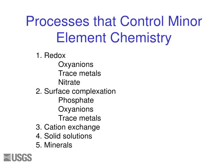Processes that control minor element chemistry