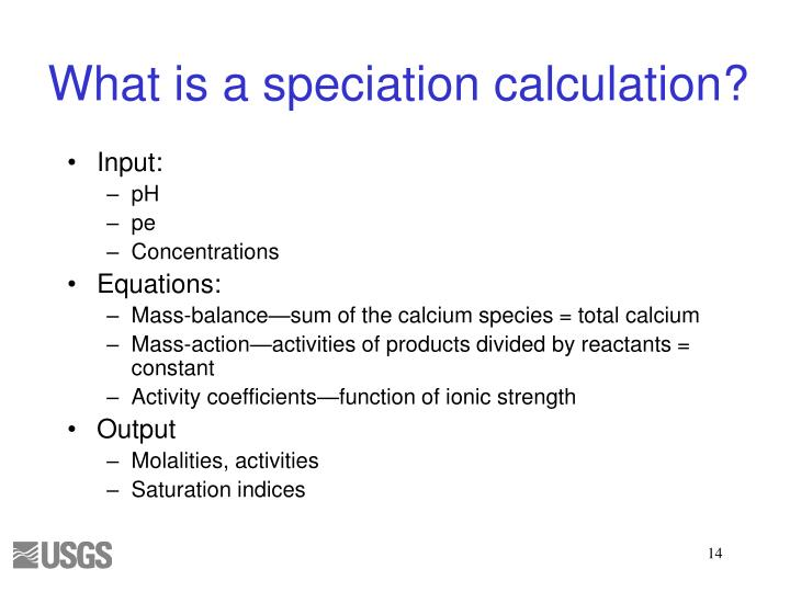 What is a speciation calculation?