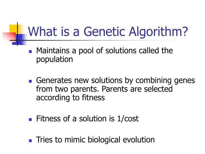 What is a genetic algorithm