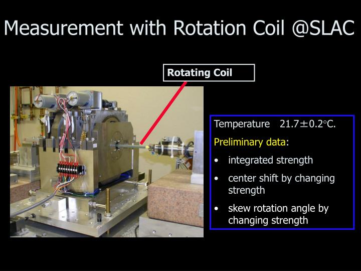 Measurement with Rotation Coil @SLAC
