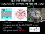the first prototype of superstrong permanent magnet quad