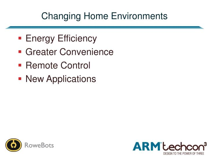 Changing home environments