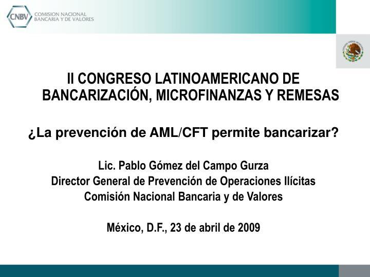 II CONGRESO LATINOAMERICANO DE BANCARIZACIÓN, MICROFINANZAS Y REMESAS