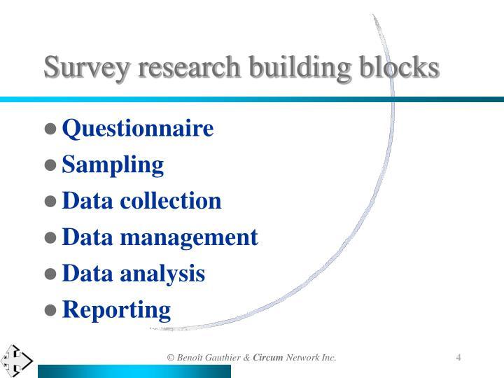 Survey research building blocks