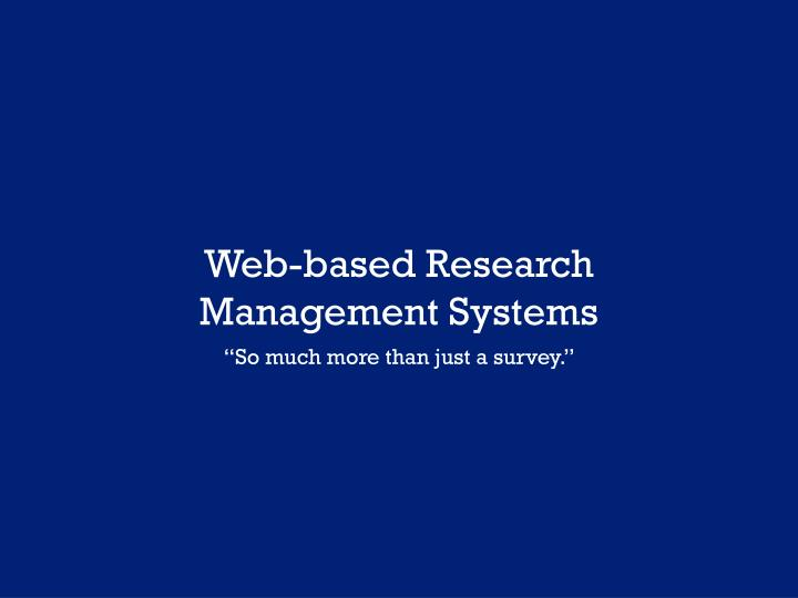 Web-based Research Management Systems