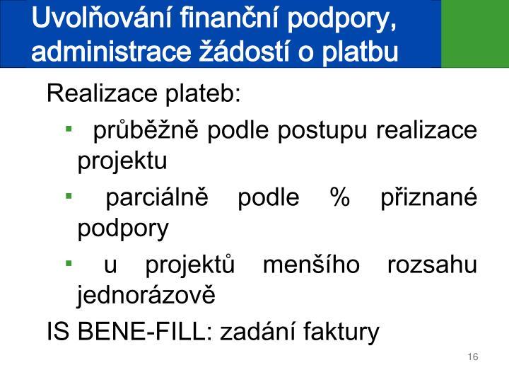 Uvolňování finanční podpory, administrace žádostí o platbu