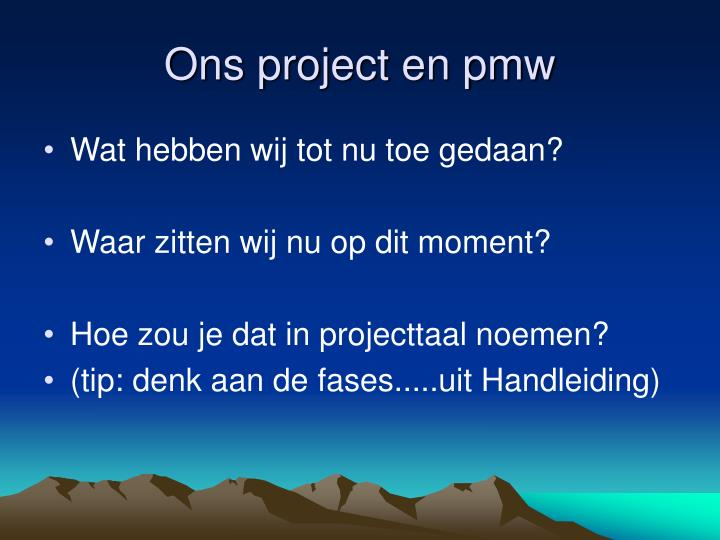 Ons project en pmw