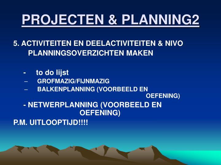 PROJECTEN & PLANNING2