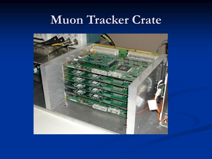 Muon Tracker Crate