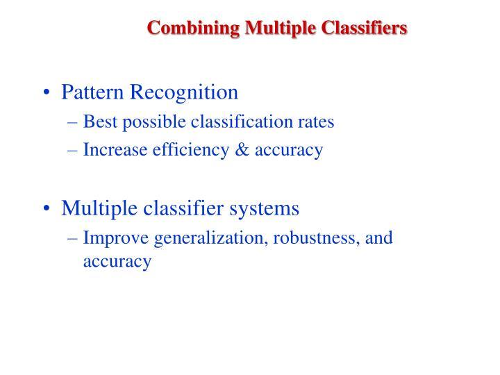 Combining Multiple Classifiers