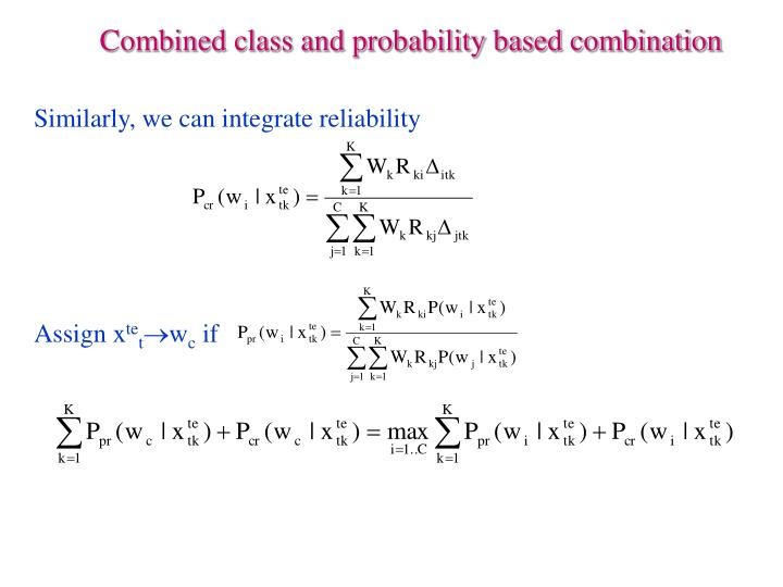 Combined class and probability based combination