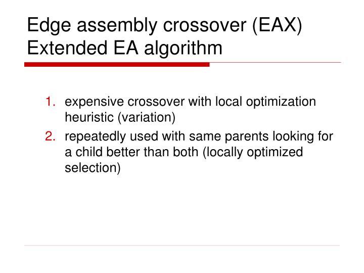 Edge assembly crossover (EAX) Extended EA algorithm
