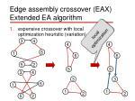 edge assembly crossover eax extended ea algorithm1