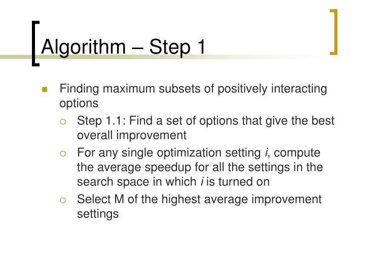 Algorithm – Step 1