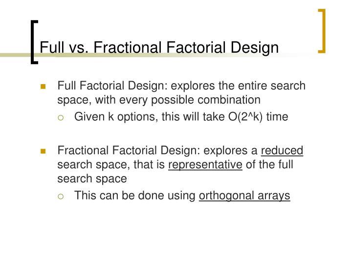 Full vs. Fractional Factorial Design