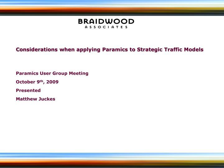 Considerations when applying Paramics to Strategic Traffic Models