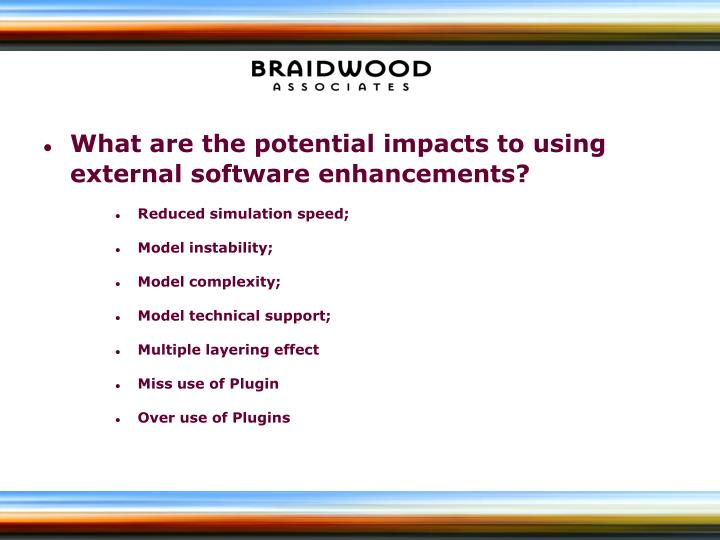 What are the potential impacts to using external software enhancements?