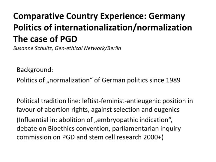 Comparative Country Experience: Germany Politics of internationalization/normalization
