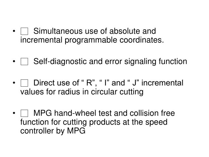 □Simultaneous use of absolute and incremental programmable coordinates.