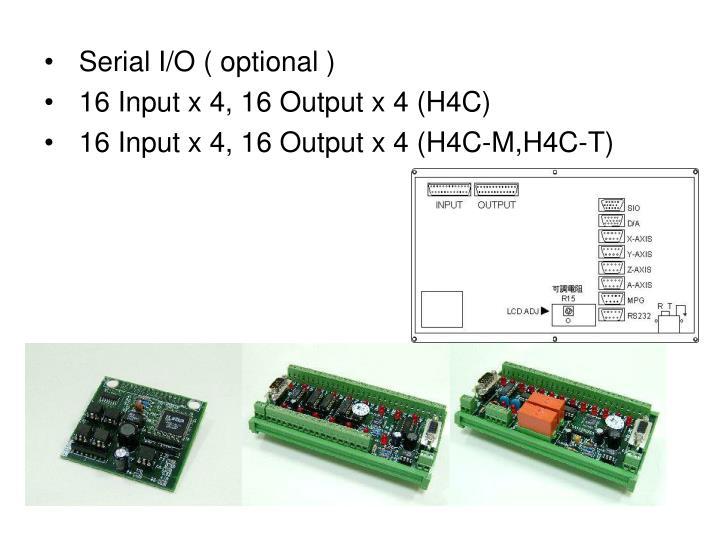 Serial I/O ( optional )