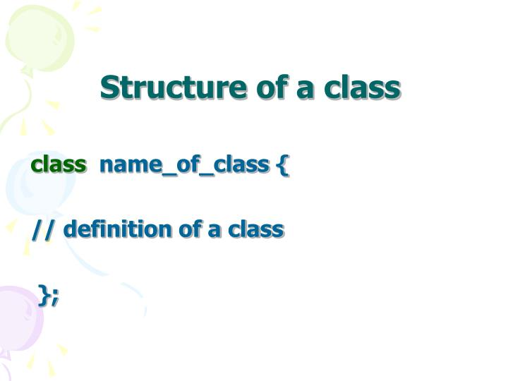 Structure of a class