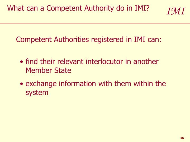 What can a Competent Authority do in IMI?