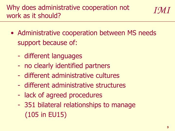 Administrative cooperation between MS needs support because of: