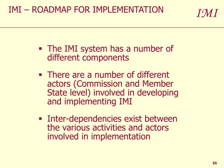 IMI – ROADMAP FOR IMPLEMENTATION