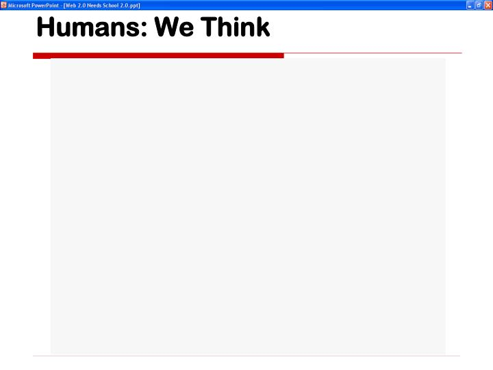 Humans: We Think