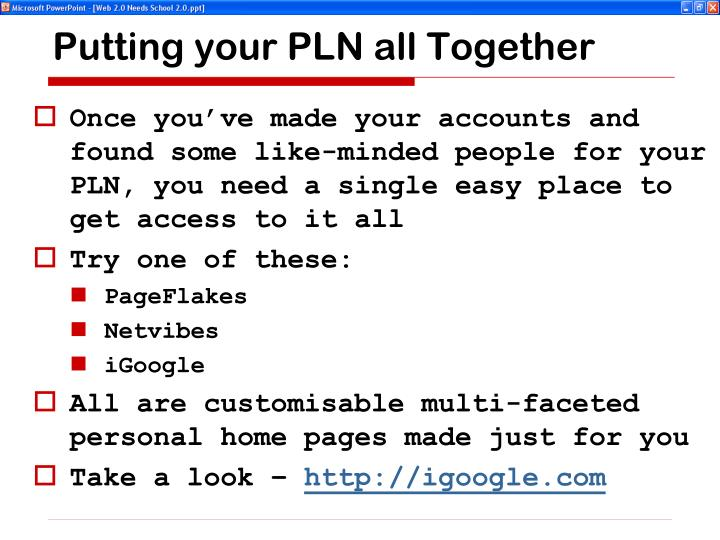 Putting your PLN all Together