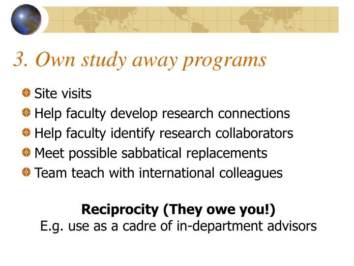 3. Own study away programs