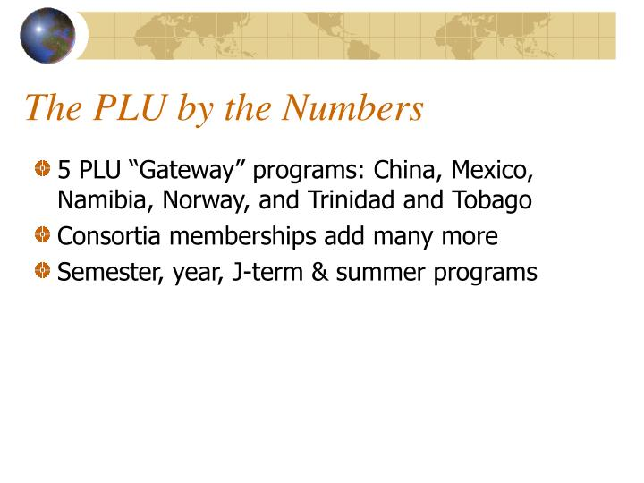 The PLU by the Numbers