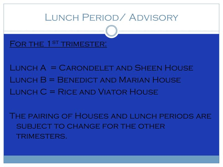 Lunch Period/ Advisory