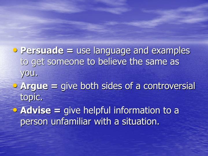 Persuade =