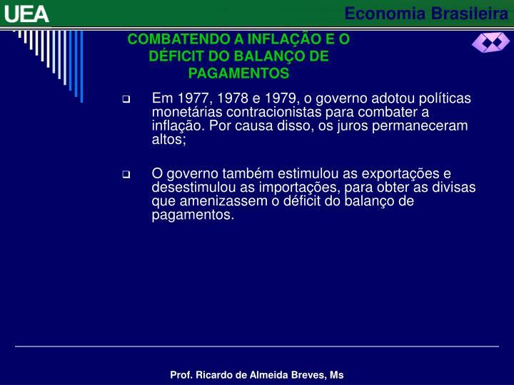 COMBATENDO A INFLAÇÃO E O DÉFICIT DO BALANÇO DE PAGAMENTOS