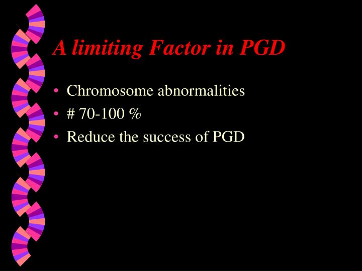 A limiting Factor in PGD