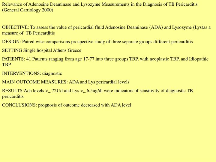 Relevance of Adenosine Deaminase and Lysozyme Measurements in the Diagnosis of TB Pericarditis (General Cartiology 2000)