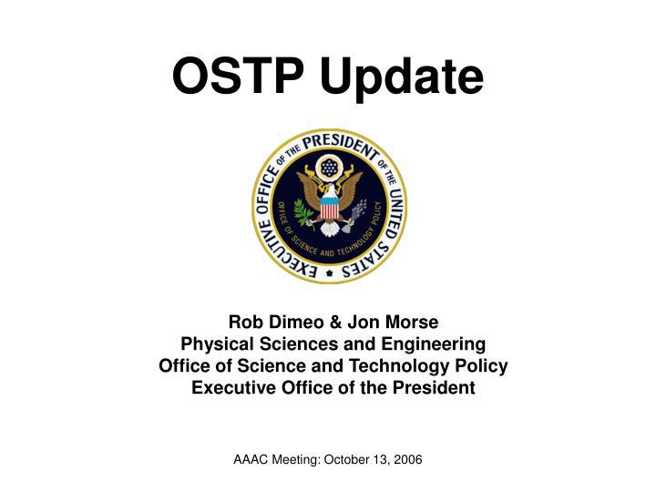 OSTP Update