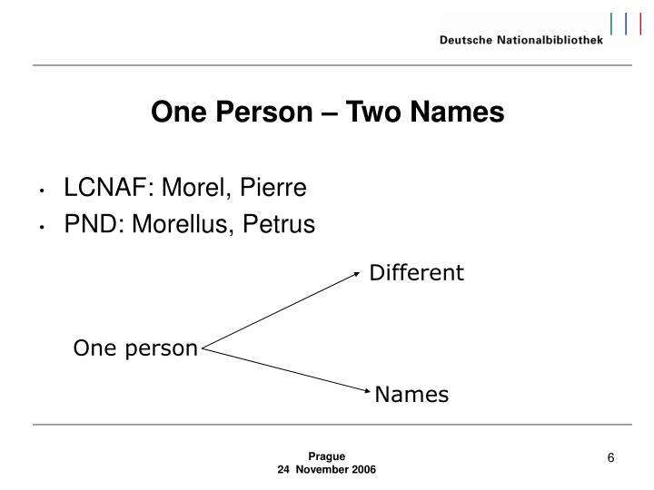 One Person – Two Names