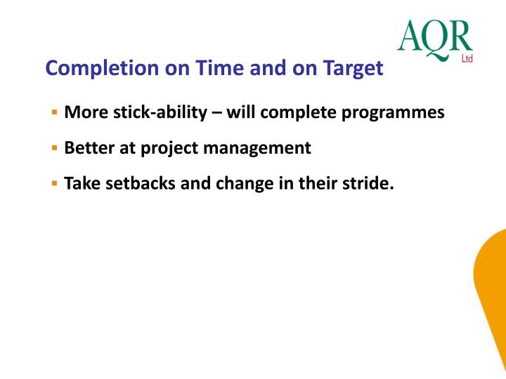Completion on Time and on Target