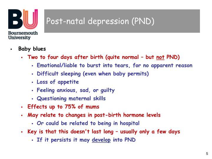 Post-natal depression (PND)