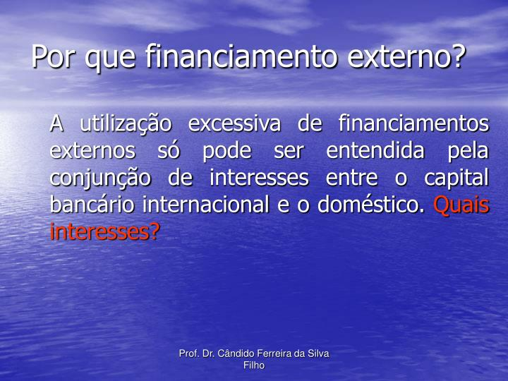 Por que financiamento externo?