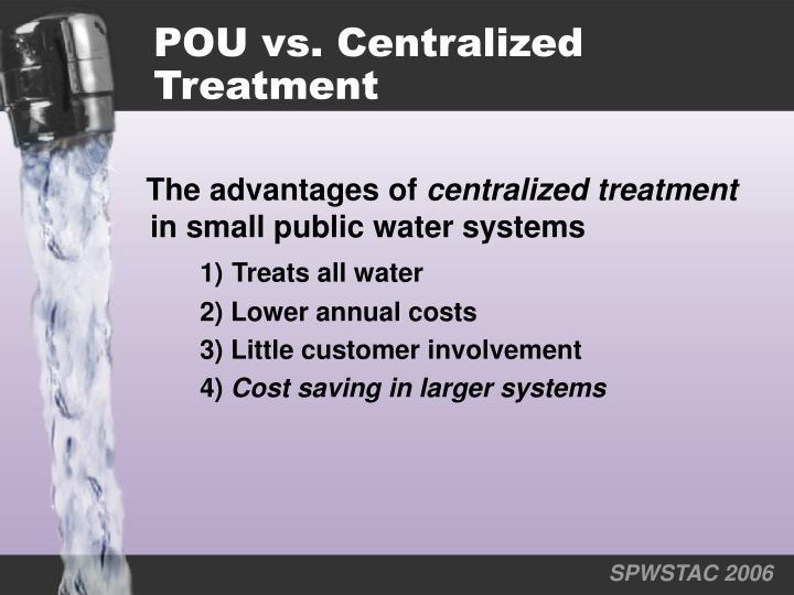 POU vs. Centralized      Treatment
